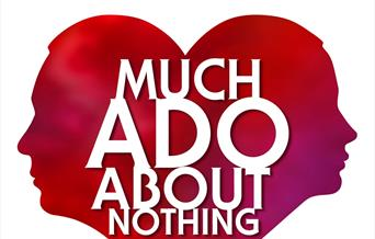 Much Ado About Nothing – Outdoor Theatre