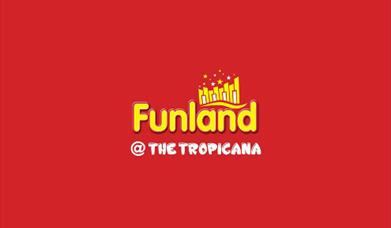 Funland @ The Tropicana