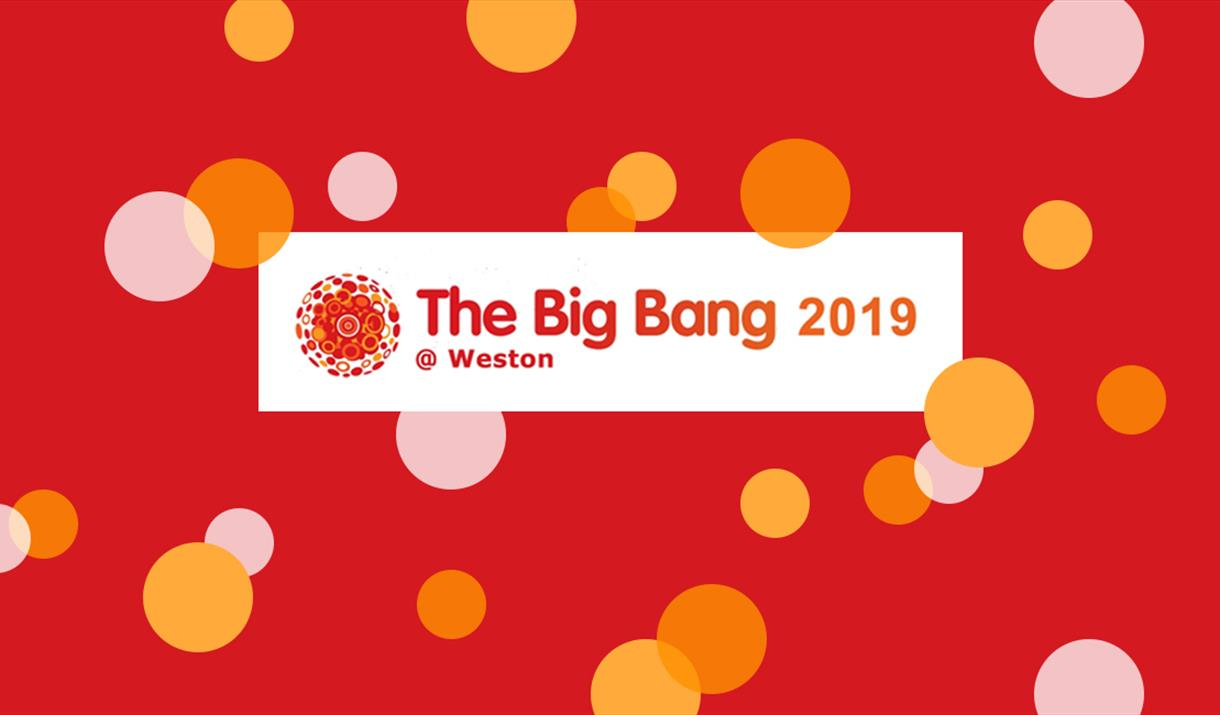 The Big Bang at Weston