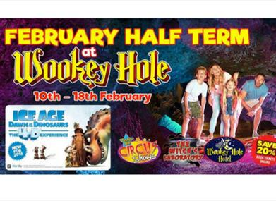 February Half Term at Wookey Hole