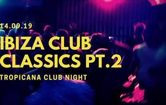 Ibiza Club Classics Part 2 Tropicana Weston-super-Mare Visit Weston
